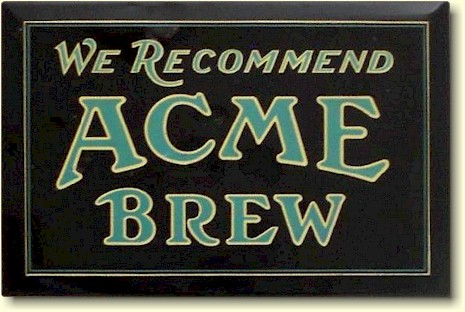 Acme Brew T.O.C. sign c.1925