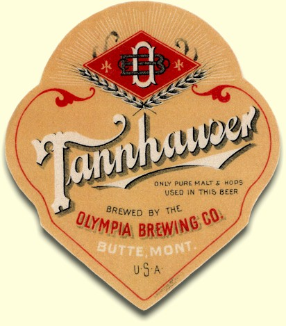 Olympia Brg. Co. Tannhauser beer label from Butte